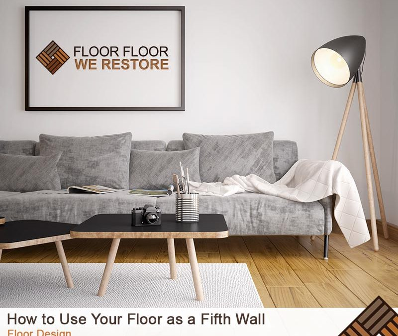 How to Use Your Floor as a Fifth Wall