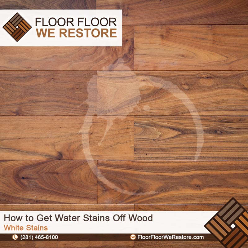 How To Get Water Stains Off Wood, How To Fix Water Spots On Laminate Flooring