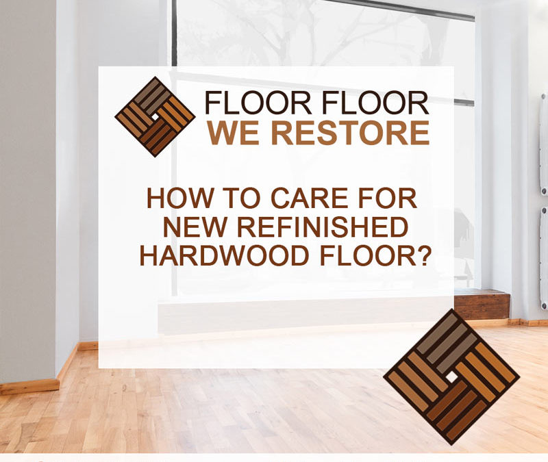 How to care for new refinished hardwood floor?