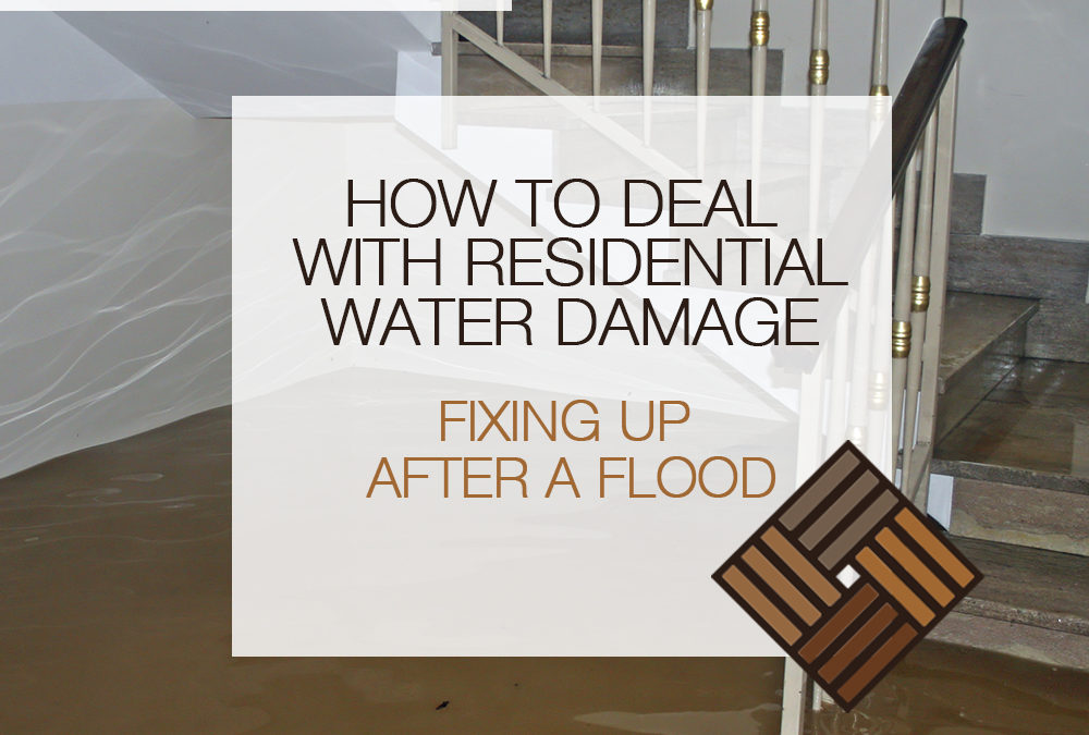 How to Deal with Residential Water Damage