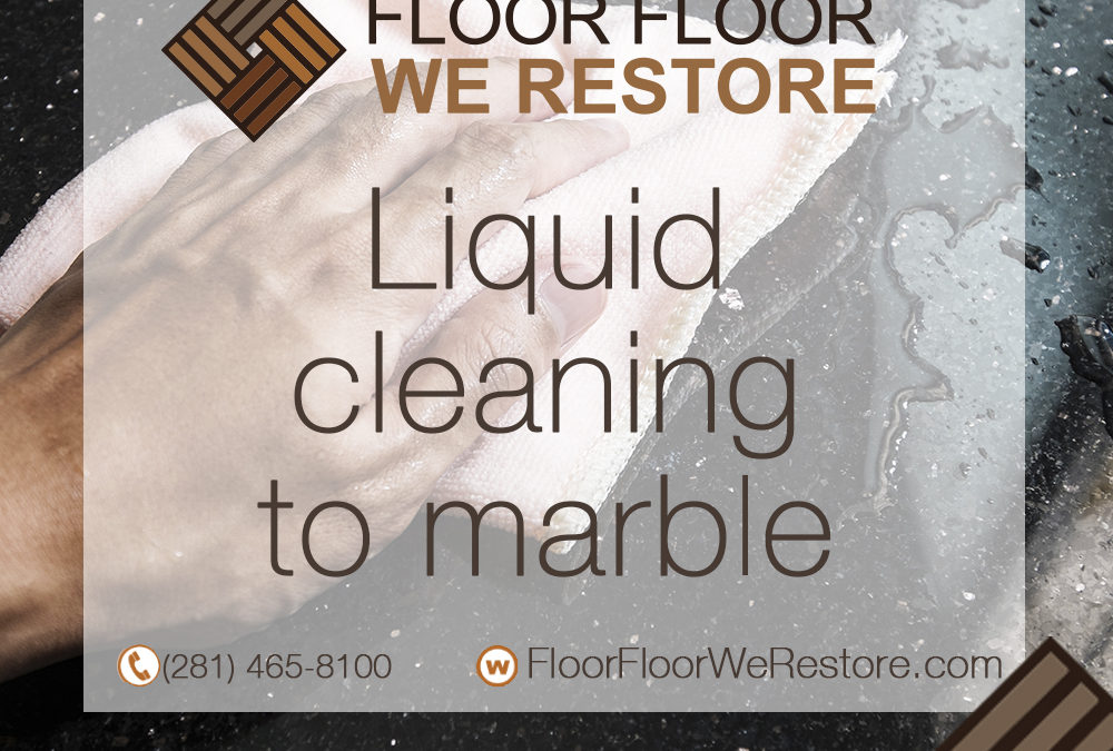 Liquid cleaning to marble