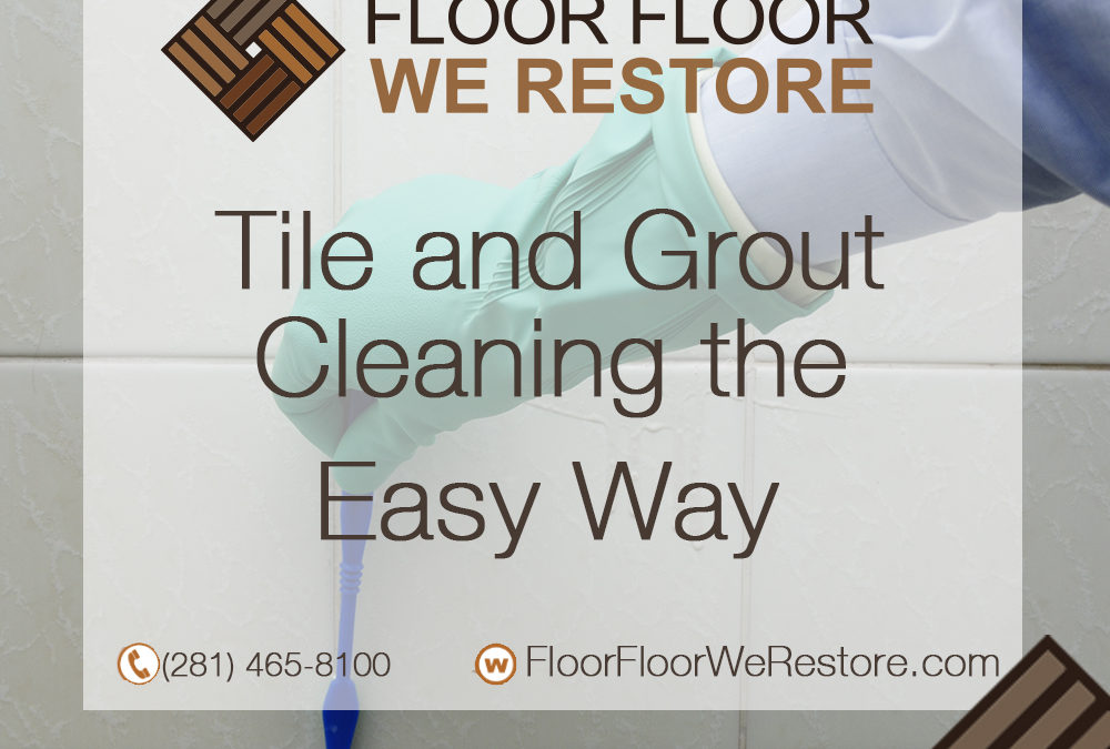 Tile and Grout Cleaning the Easy Way
