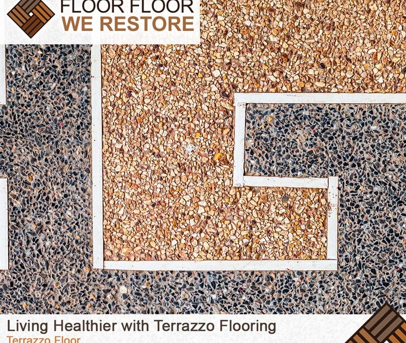 Living Healthier with Terrazzo Flooring